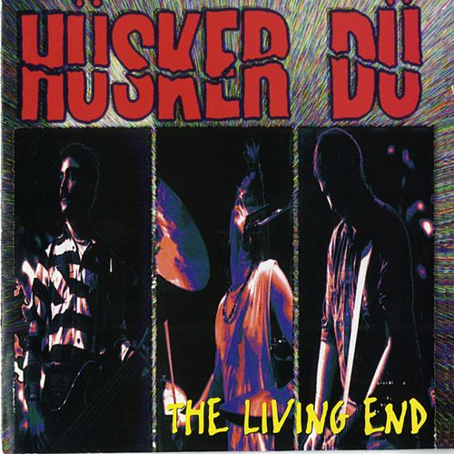 The Living End by Hüsker Dü