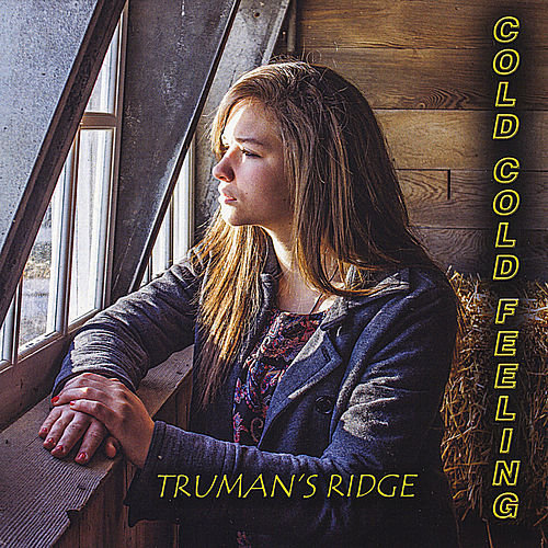 Cold Cold Feeling von Truman's Ridge