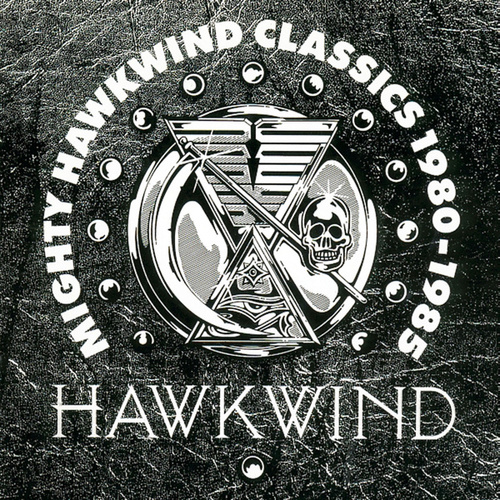 Mighty Hawkwind Classics 1980 - 85 by Hawkwind