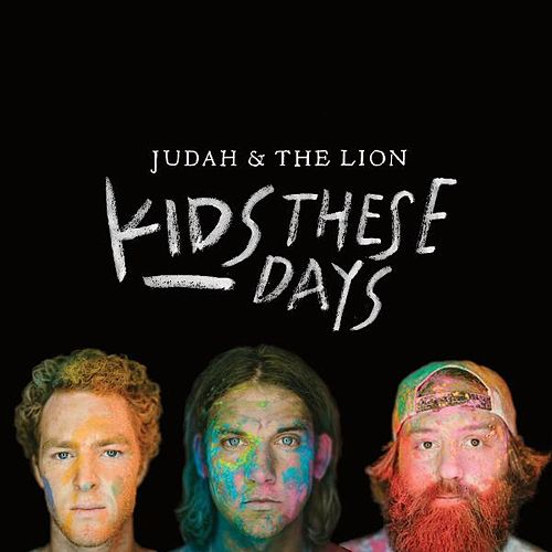 Kids These Days van Judah & the Lion