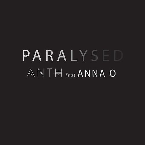 Paralysed (Theme from the Motion Picture 'Wish for Tomorrow') [feat. Anna O] by Anth