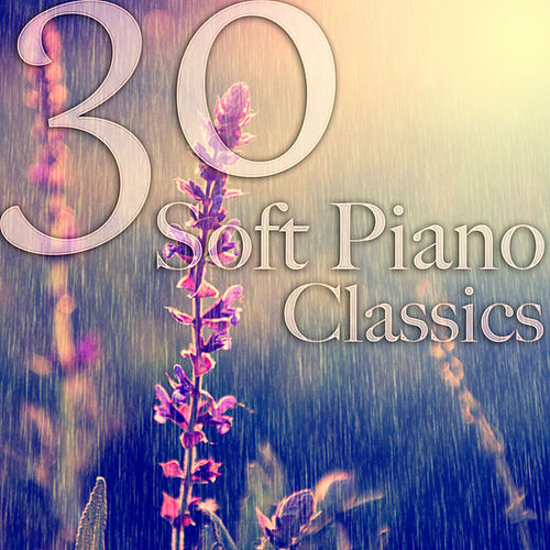 Soft Piano: 30 Classical New Age Masterpieces by Various Artists