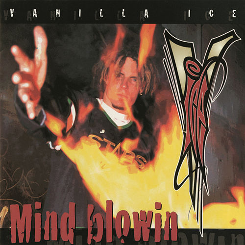 Mind Blowin' von Vanilla Ice