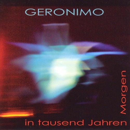 Morgen in tausend Jahren von Geronimo