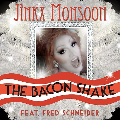 The Bacon Shake (feat. Fred Schneider) by Jinkx Monsoon