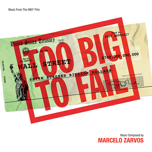 Too Big To Fail (Music From The HBO Film) by Marcelo Zarvos
