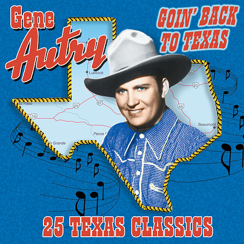 Goin' Back To Texas: 25 Texas Classics de Gene Autry