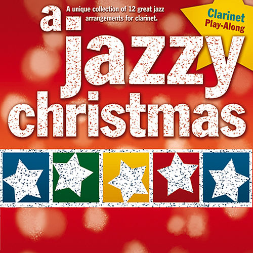 A Jazzy Christmas: Clarinet Play-Along von The Great Backing Orchestra