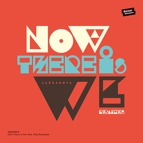 Now There Is We feat. Paul Randolph (Remixes) von Jazzanova