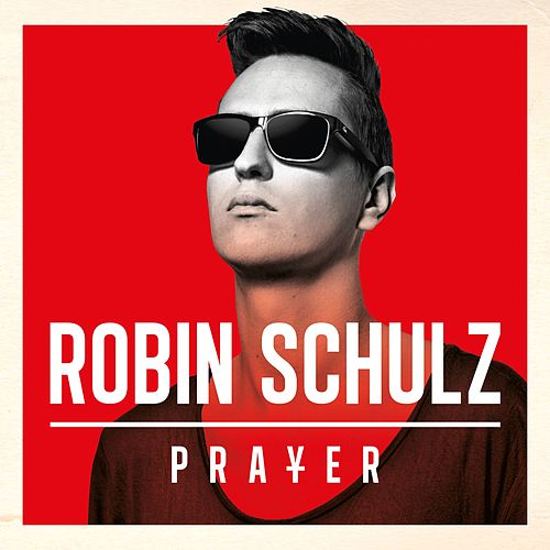 Prayer by Robin Schulz