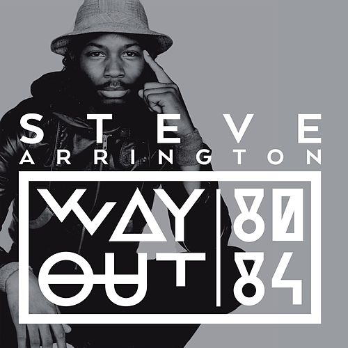 Way Out (80 -84) by Steve Arrington