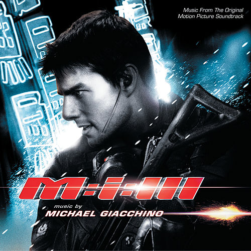 Mission: Impossible III (Music From The Original Motion Picture Soundtrack) von Michael Giacchino