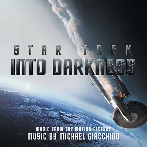 Star Trek Into Darkness (Music From The Motion Picture) by Michael Giacchino