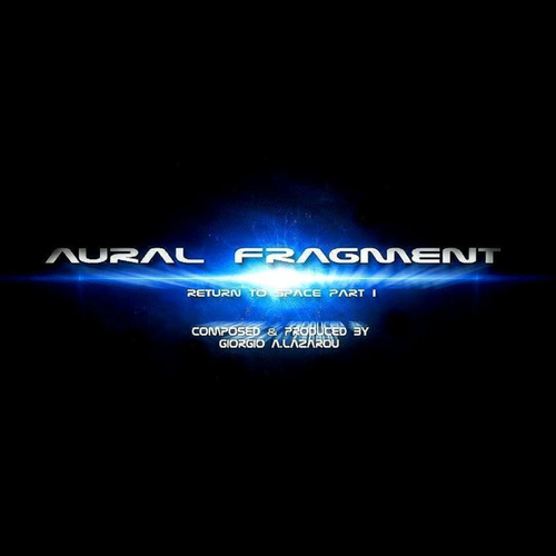 Return to Space Part I by Aural Fragment