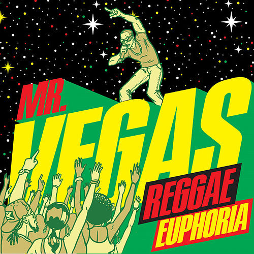 Reggae Euphoria by Mr. Vegas