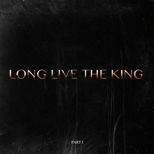 Long Live The King (Part I) - Single by Legendary Traxster