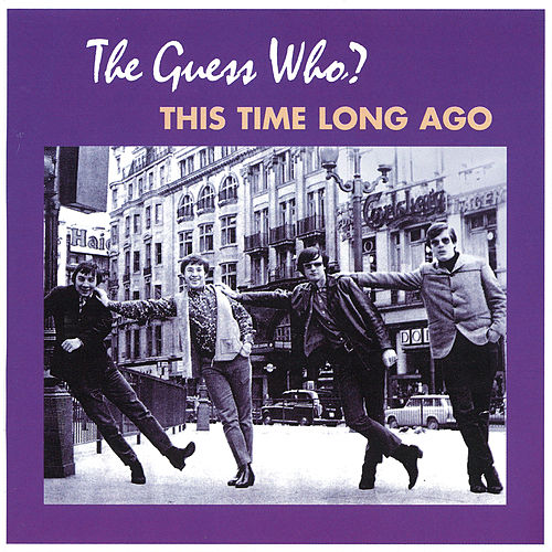 This Time Long Ago by The Guess Who