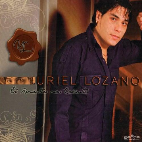 El Romántico Más Caliente de Uriel Lozano