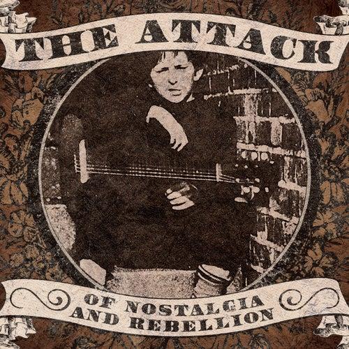 Of Nostalgia and Rebellion de The Attack