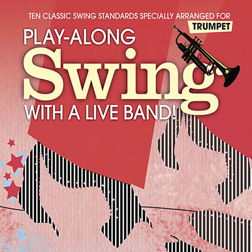 Play-Along Swing with a Live Band: Trumpet von The Great Backing Orchestra