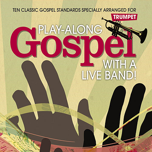 Play-Along Gospel with a Live Band! Trumpet von The Great Backing Orchestra