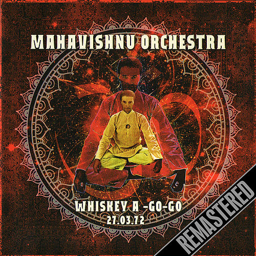 Live Radio Broadcast - Whiskey A Go Go 27 Mar 72 by The Mahavishnu Orchestra