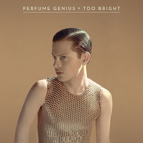 Too Bright de Perfume Genius
