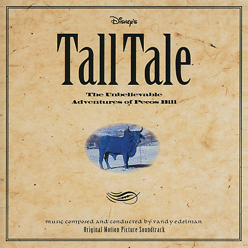 Tall Tale: The Unbelievable Adventures of Pecos Bill by Randy Edelman