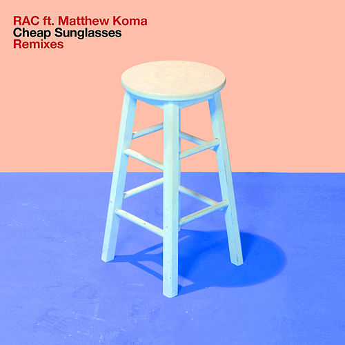 Cheap Sunglasses (Remixes) de RAC