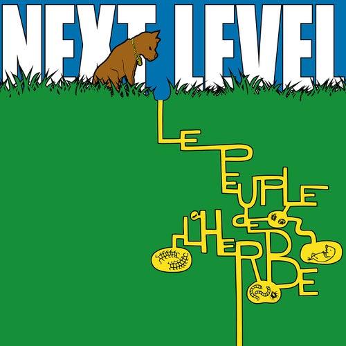 Next Level de Le Peuple de L'Herbe