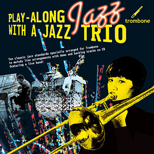 Play-Along with a Jazz Trio: Trombone von The Great Backing Orchestra