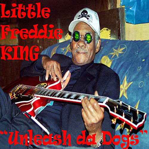 Unleash da Dogs by Little Freddie King