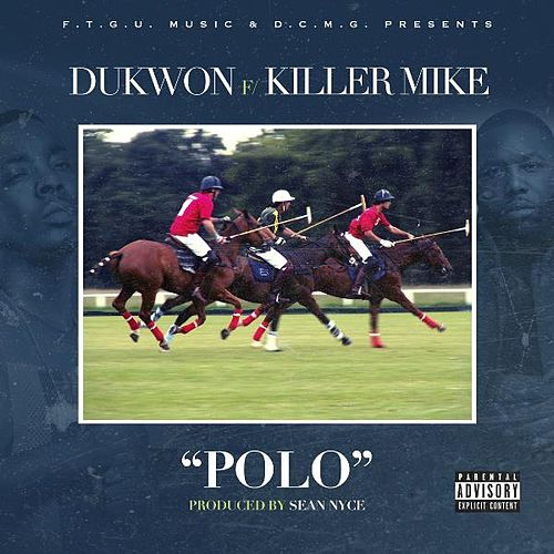 Polo (feat. Killer Mike) by Dukwon
