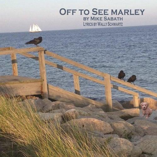 Off to See Marley von Mike Sabath
