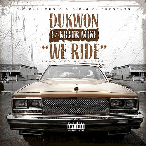 We Ride (feat. Killer Mike) by Dukwon