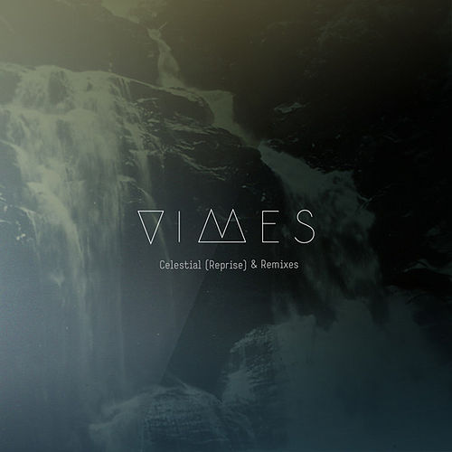 Celestial (Reprise) & Remixes by Vimes