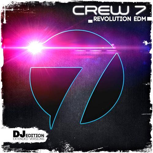 Revolution EDM (DJ Edition) by Crew 7