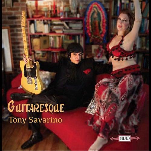 Guitaresque de Tony Savarino