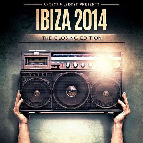 U-Ness & Jedset Presents Ibiza 14 the Closing Edition de Various Artists