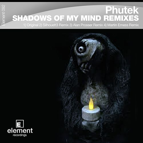 Shadows of My Mind The Remixes de Phutek