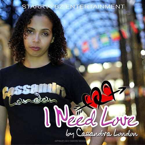 I Need Love by Cassandra London