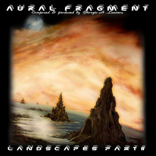 Landscapes Part II by Aural Fragment