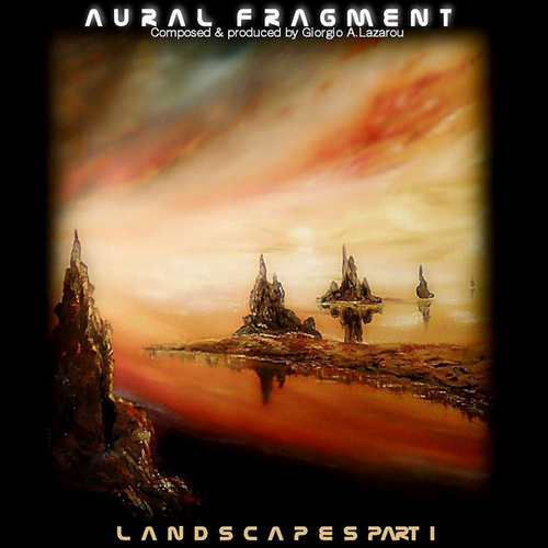Landscapes Part I by Aural Fragment