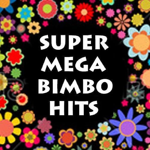 Super Mega Bimbo Hits by Various Artists