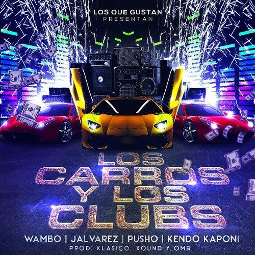 Los Carros Y Los Clubs (feat. J Alvarez, Kendo Kaponi, Pusho & Wambo) by Klasico