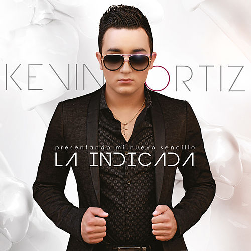 La Indicada - Single de Kevin Ortiz
