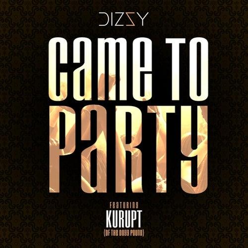 Came to Party (feat. Kurupt) von Dizzy