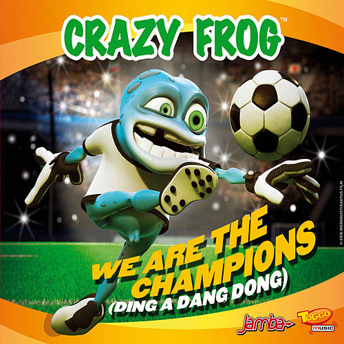 We Are the Champions (Ding a Dang Dong) de Crazy Frog