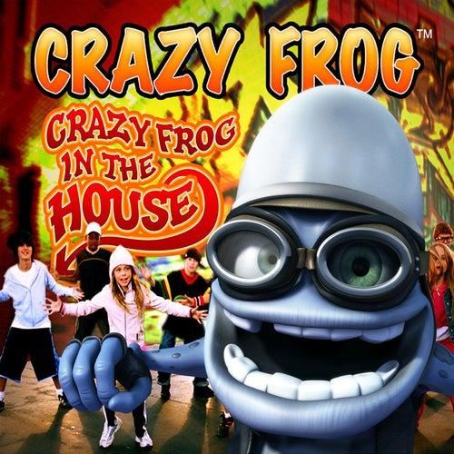 Crazy Frog in the House von Crazy Frog