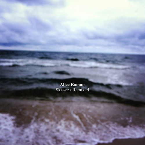 Skisser / Remixed by Alice Boman